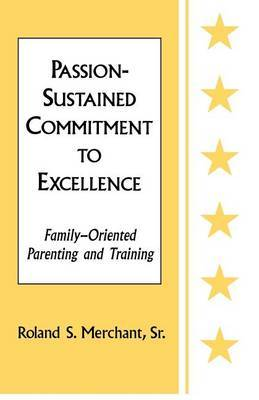 Passion-Sustained Commitment to Excellence: Family-Oriented Parenting and Training