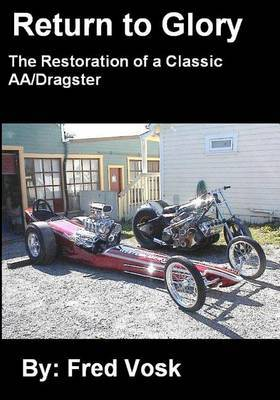 A Return to Glory: The Restoration of a Classic AA/Dragster