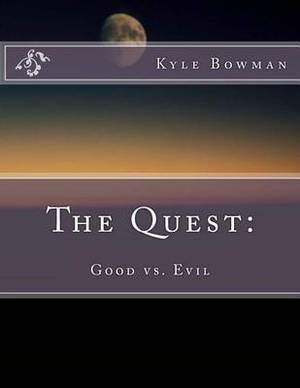 The Quest: Good vs. Evil