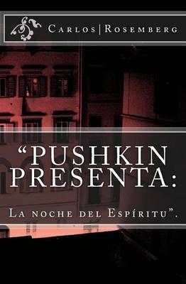 Pushkin Presenta: : La Noche del Espiritu
