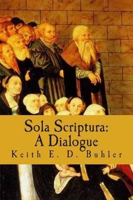 Sola Scriptura: A Dialogue