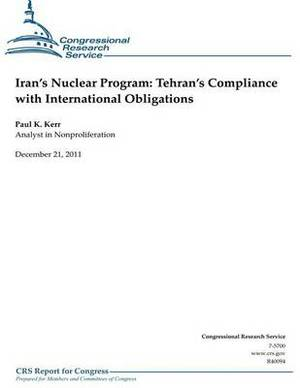 Iran's Nuclear Program: Tehran's Compliance with International Obligations