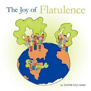 The Joy of Flatulence