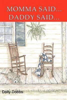 Momma Said... Daddy Said...