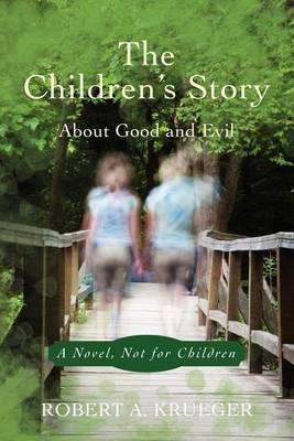 The Children's Story: A Novel, Not for Children