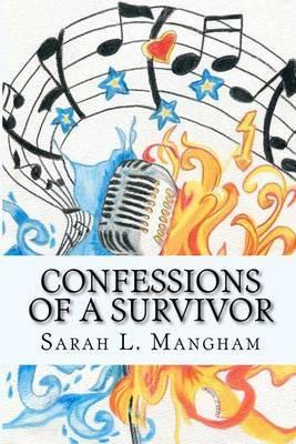 Confessions of a Survivor: Part 1