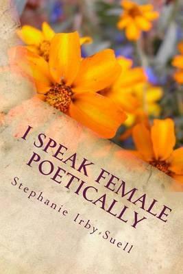 I Speak Female Poetically