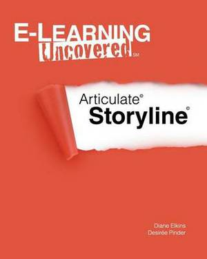 E-Learning Uncovered: Articulate Storyline