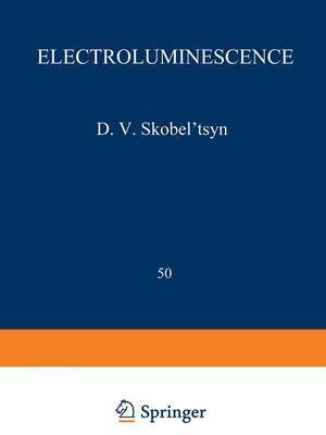 Electroluminescence / Elektrolyuminestsentsiya /: Proceedings (Trudy) of the P. N. Lebedev Physics Institute