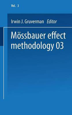 Mossbauer Effect Methodology: Proceedings of the Third Symposium on Mossbauer Effect Methodology New York City, January 29, 1967: Volume 3