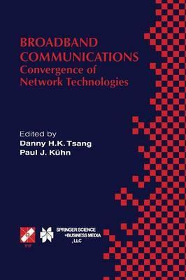 Broadband Communications: Convergence of Network Technologies