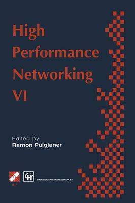 High Performance Networking: IFIP sixth international conference on high performance networking, 1995