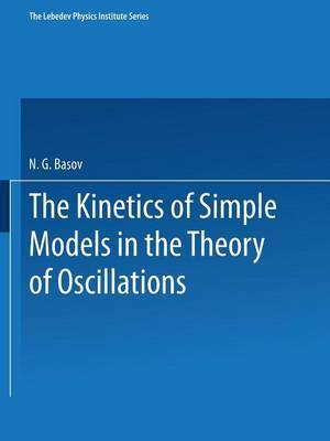 The Kinetics of Simple Models in the Theory of Oscillations