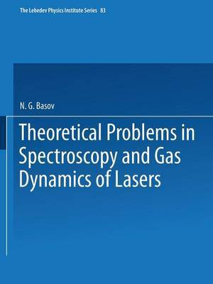 Theoretical Problems in the Spectroscopy and Gas Dynamics of Lasers