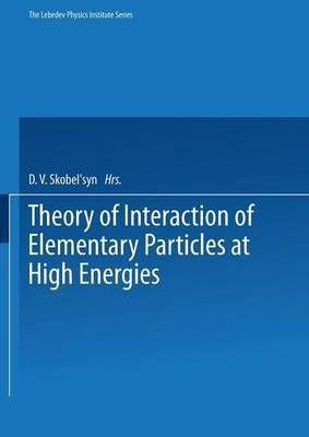 Theory of Interaction of Elementary Particles at High Energies