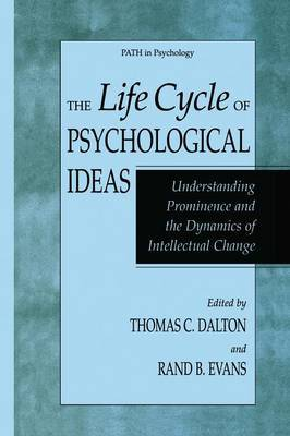 The Life Cycle of Psychological Ideas: Understanding Prominence and the Dynamics of Intellectual Change