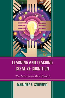 Learning and Teaching Creative Cognition: The Interactive Book Report