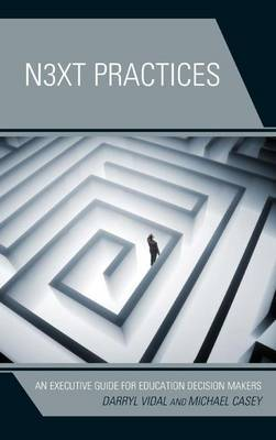 Next Practices: An Executive Guide for Education Decision Makers
