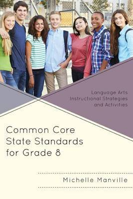 Common Core State Standards for Grade 8: Language Arts Instructional Strategies and Activities