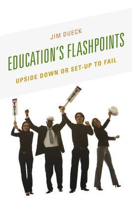 Education's Flashpoints: Upside Down or Set-Up to Fail