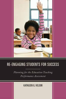 Re-Engaging Students for Success: Planning for the Education Teaching Performance Assessment