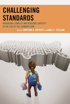 Challenging Standards: Navigating Conflict and Building Capacity in the Era of the Common Core