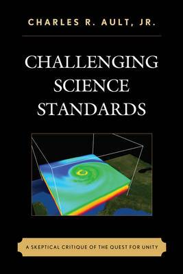 Challenging Science Standards: A Skeptical Critique of the Quest for Unity