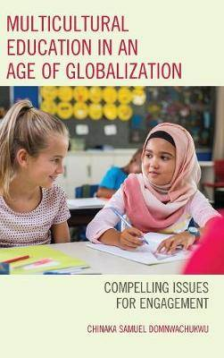 Multicultural Education in an Age of Globalization: Compelling Issues for Engagement