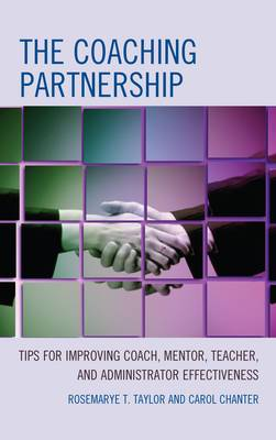 The Coaching Partnership: Tips for Improving Coach, Mentor, Teacher, and Administrator Effectiveness