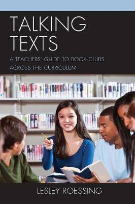 Talking Texts: A Teachers' Guide to Book Clubs across the Curriculum