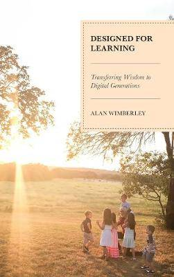 Designed for Learning: Transferring Wisdom to Digital Generations