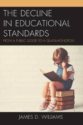 The Decline in Educational Standards: From a Public Good to a Quasi-Monopoly