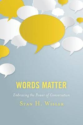 Words Matter: Embracing the Power of Conversation