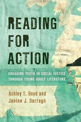 Reading for Action: Engaging Youth in Social Justice through Young Adult Literature