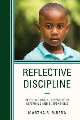 Reflective Discipline: Reducing Racial Disparity in Referrals and Suspensions
