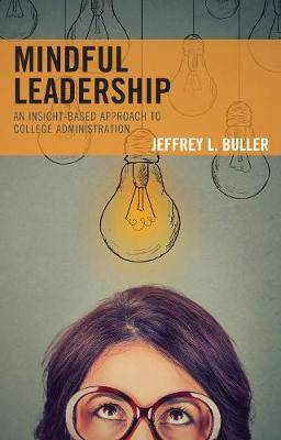 Mindful Leadership: An Insight-Based Approach to College Administration