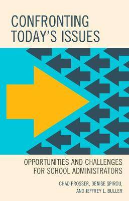 Confronting Today's Issues: Opportunities and Challenges for School Administrators