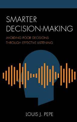 Smarter Decision-Making: Avoiding Poor Decisions through Effective Listening