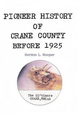 Pioneer History of Crane County Before 1925