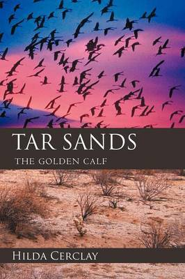 Tar Sands: The Golden Calf