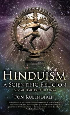 Hinduism a Scientific Religion: & Some Temples in Sri Lanka