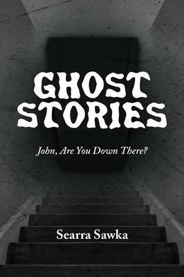 Ghost Stories: John, Are You Down There?