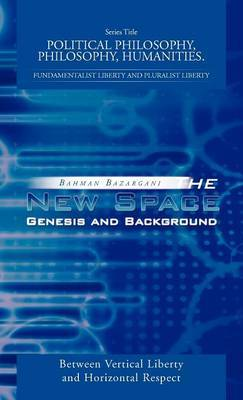 The New Space: Genesis and Background: Between Vertical Liberty and Horizontal Respect