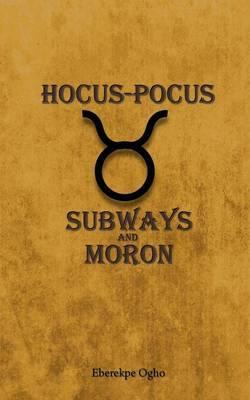 Hocus-Pocus: Subways and Moron