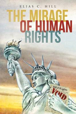 The Mirage of Human Rights