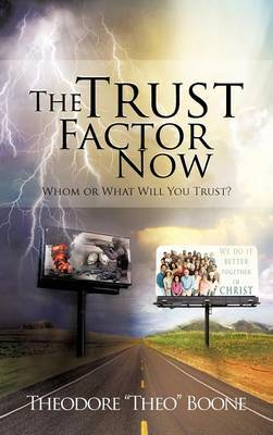 The Trust Factor Now: Whom or What Will You Trust?