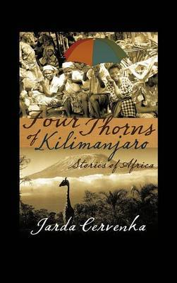 Four Thorns of Kilimanjaro: Stories from Africa