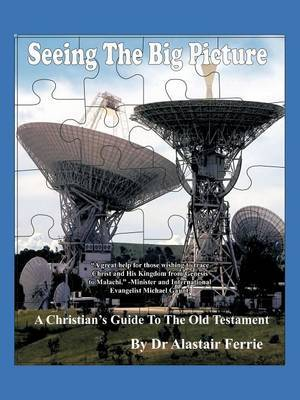 Seeing the Big Picture: A Christian's Guide to the Old Testament