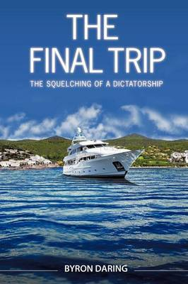 The Final Trip: The Squelching of a Dictatorship