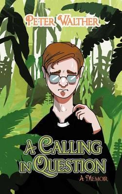 A Calling in Question: A Memoir